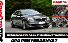 Video Hasil Investigasi Mesin BMW 535i Gran Turismo Mati Mendadak