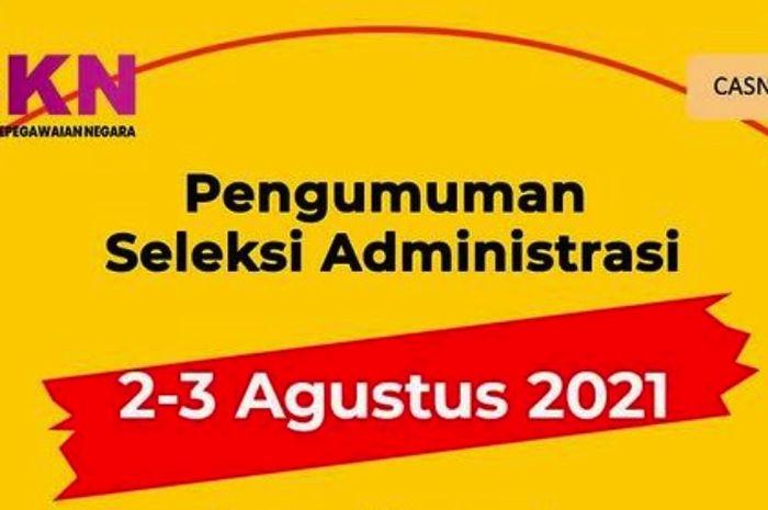 Pengumuman Seleksi Administrasi CPNS 2021 akan dibuka mulai Senin (2/8/2021).
