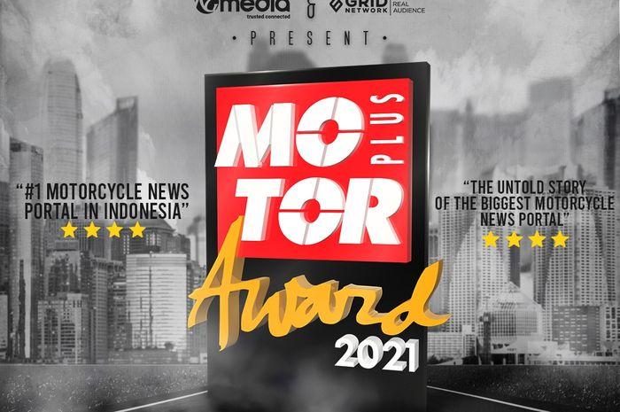 MOTOR Plus Award 2021 dipentas di Facebook Fanspage Tabloid MOTOR Plus pada hari Kamis, 30 September 2021 pukul 16.00 WIB.