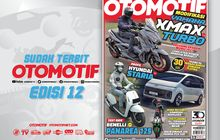 Dua Skutik Beda Genre, Yamaha XMAX Turbo dan Benelli Panarea 125, di Tabloid OTOMOTIF Edisi 12;XXXI, Sudah Terbit